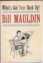 What's Got Your Back Up? by Bill Mauldin