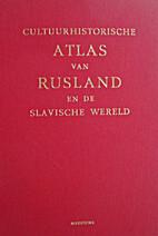 Cultuurhistorische atlas van Rusland en de…