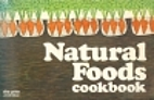 Natural Foods Cookbook by Maxine H. Atwater