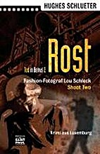 Rost - Tod in Belval 2 by Hughes Schlueter