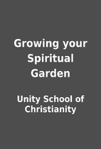 Growing your Spiritual Garden by Unity…