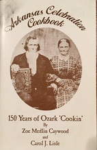 Arkansas Celebration Cookbook 150 Years of…
