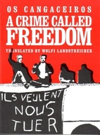 A Crime Called Freedom: Writings of Os…