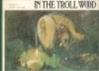In the Troll Wood by Lennart Rudström