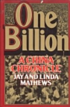 One Billion: A China Chronicle by Jay…