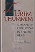 The Urim and Thummin: A Means of Revelation…