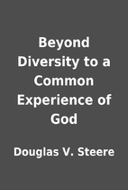 Beyond Diversity to a Common Experience of…