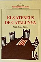 Els Ateneus de Catalunya by Amàlia Bosch i…