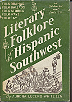 Literary Folklore of the Hispanic Southwest…