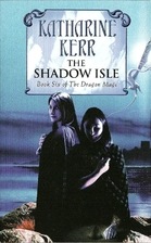 The Shadow Isle by Katharine Kerr