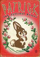 Patrick The Fuzziest Bunny by Elsa Jane…