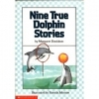Nine True Dolphin Stories by Margaret…