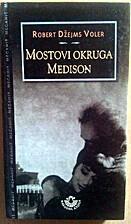 Mostovi okruga Medison by Robert Džejms…