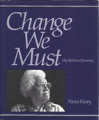 Change We Must: My Spiritual Journey by Nana…