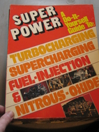 Super Power - A Do-it-yourself Guide To -…