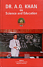 Dr. A. Q. Khan on Science and Education by…