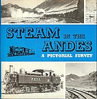 Steam in the Andes: A Pictorial Survey by…