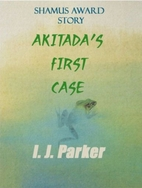 Akitada's First Case by I.J. Parker