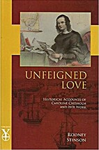 Unfeigned love : historical accounts of…