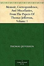 Memoir, Correspondence, and Miscellanies,…