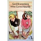 What Comes Naturally by Gerd Brantenberg