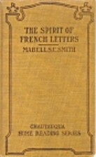 The Spirit of French Letters by Mabell S. C.…