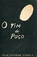 O Fim do Poço by José d`Almeida Cayolla