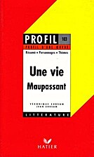 Maupassant : une vie by Véronique Ehrsam