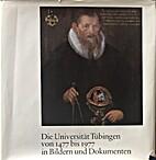Die Universität Tübingen von 1477…