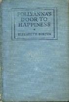 Pollyanna's Door to Happiness by Elizabeth…