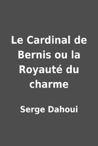 Le Cardinal de Bernis ou la Royauté…