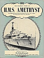 The Glorious Story of HMS Amethyst. The…
