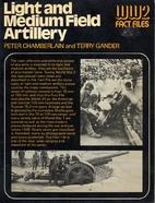 Light and Medium Field Artillery by Peter…
