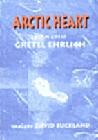 Arctic Heart: A Poem Cycle by Gretel Ehrlich