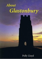 About Glastonbury by Polly Lloyd