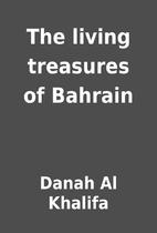 The living treasures of Bahrain by Danah Al…