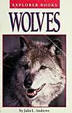 Wolves (Explorer books) by Julia L Andrews