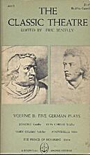 Classic Theatre Volume II: Five German Plays…