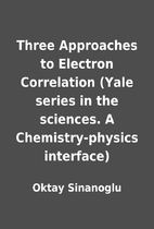 Three Approaches to Electron Correlation…