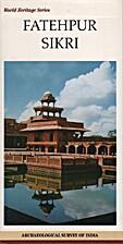 Fatehpur Sikri by Saiyid Athar Abbas Rizvi