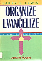 Organize to Evangelize: A Manual for Church…