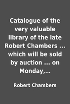 Catalogue of the very valuable library of…
