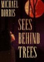 Sees Behind Trees by Michael Dorris