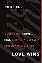 Love Wins : A Book About Heaven, Hell, and…