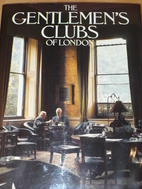 The Gentlemen's Clubs of London by Anthony…