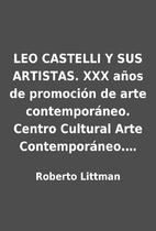 LEO CASTELLI Y SUS ARTISTAS. XXX años de…