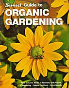 Sunset guide to organic gardening