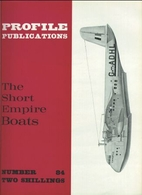 Profile 84: Short Empire Boats by Geoffrey…