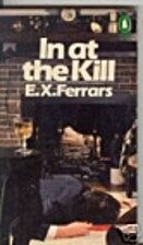 In at the Kill by E. X. Ferrars