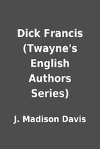 Dick Francis (Twayne's English Authors…